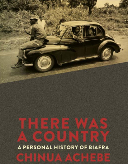 There Was A Country by Chinua Achebe